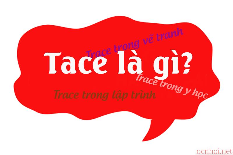 trace-trong-y-hoc-tranh-ve-la-gi