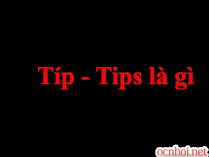 tip, tips là gì